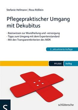 Abbildung von Hellmann / Rößlein | Pflegepraktischer Umgang mit Dekubitus | 1. Auflage | 2013 | beck-shop.de