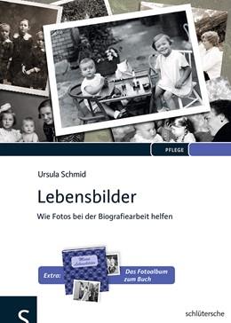 Abbildung von Schmid | Lebensbilder | 2013 | Wie Fotos bei der Biografiearb...