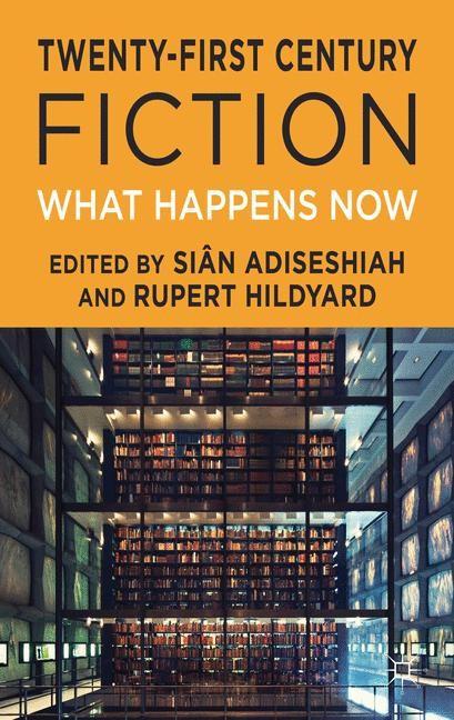 Twenty-First Century Fiction | Adiseshiah / Hildyard | 2013, 2013 | Buch (Cover)