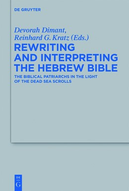 Abbildung von Dimant / Kratz | Rewriting and Interpreting the Hebrew Bible | 1. Auflage | 2013 | The Biblical Patriarchs in the...