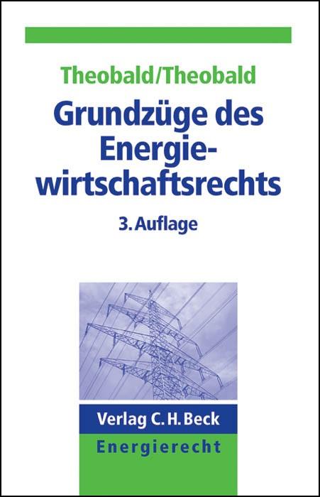 Grundzüge des Energiewirtschaftsrechts | Theobald / Theobald | 3. Auflage, 2013 | Buch (Cover)
