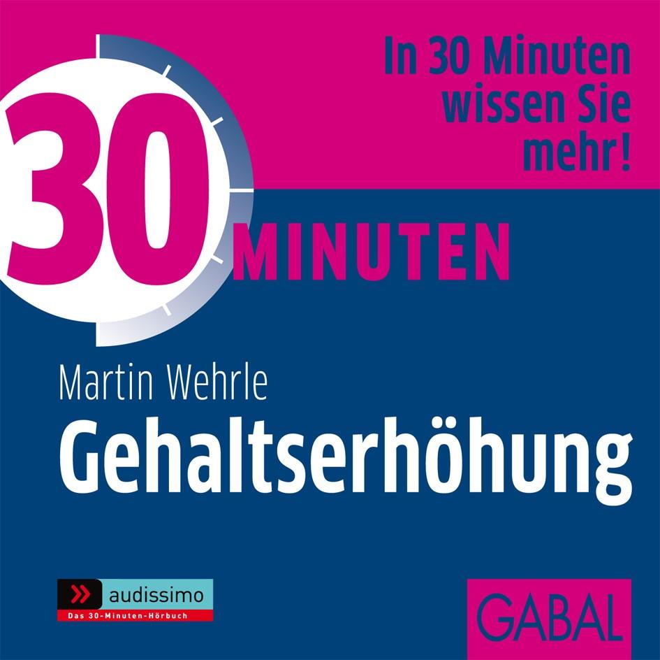 Abbildung von Wehrle | 30 Minuten Gehaltserhöhung | 2012