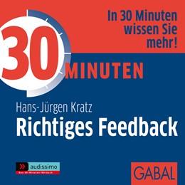 Abbildung von Kratz | 30 Minuten Richtiges Feedback | 2012 | 1