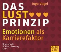 Abbildung von Vogel   Das Lust Prinzip   2009   Emotionen als Karrierefaktor