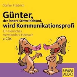 Abbildung von Frädrich | Günter, der innere Schweinehund, wird Kommunikationsprofi | 2011 | Ein tierisches Verständnis-Hör...