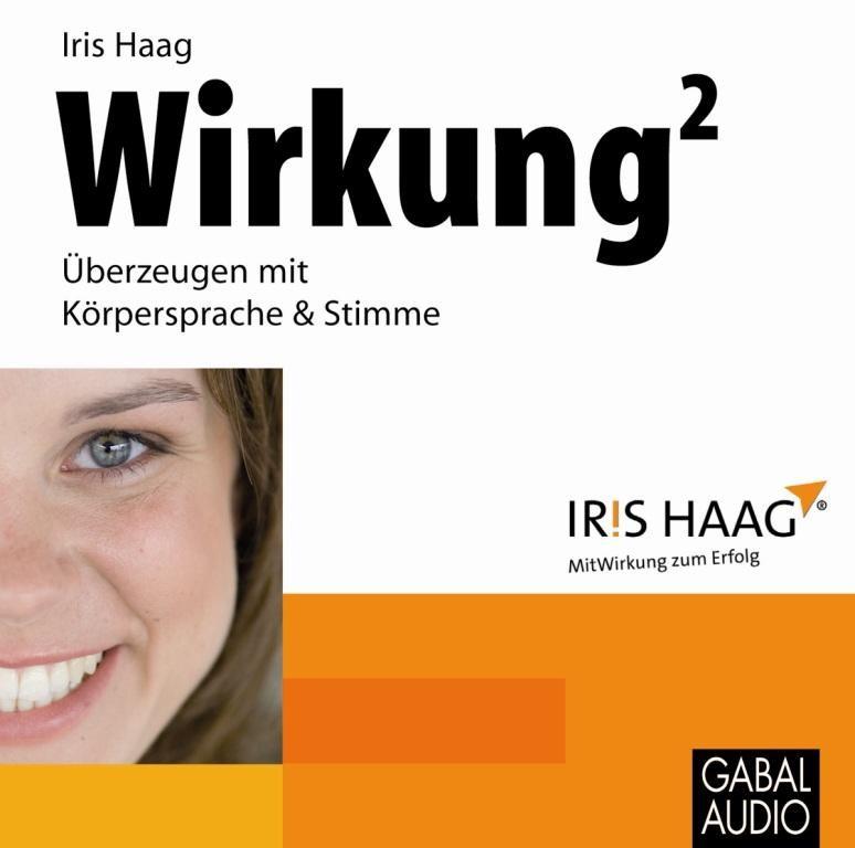 Abbildung von Haag   Wirkung hoch 2 – Überzeugen mit Körpersprache & Stimme   2012