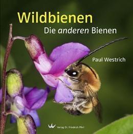 Abbildung von Westrich   Wildbienen   unveränderter Nachdruck   2013   Die anderen Bienen