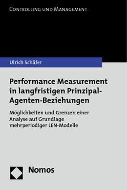 Abbildung von Schäfer | Performance Measurement in langfristigen Prinzipal-Agenten-Beziehungen | 2013 | Möglichkeiten und Grenzen eine... | 7