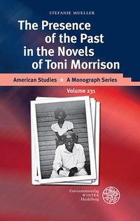 The Presence of the Past in the Novels of Toni Morrison | Mueller, 2013 | Buch (Cover)