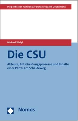 Abbildung von Weigl (Hrsg.) | Die CSU | 1. Auflage | 2013 | beck-shop.de