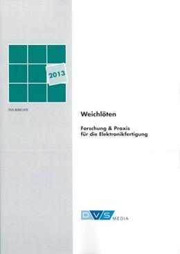 Abbildung von Weichlöten Forschung & Praxis für die Elektronikfertigung | 1. Auflage | 2013 | beck-shop.de