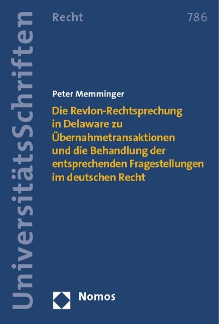 Abbildung von Memminger / Memminger | Die Revlon-Rechtsprechung in Delaware zu Übernahmetransaktionen und die Behandlung der entsprechenden Fragestellungen im deutschen Recht | 1. Auflage 2013 | 2013