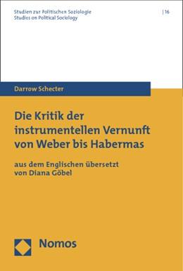 Abbildung von Schecter | Die Kritik der instrumentellen Vernunft von Weber bis Habermas | 2013 | Aus dem Englischen übersetzt v... | 16