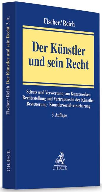 Der Künstler und sein Recht   Fischer / Reich   3., neu bearbeitete Auflage, 2014   Buch (Cover)