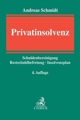 Abbildung von Schmidt   Privatinsolvenz   4., völlig neu bearbeitete Auflage   2014   Schuldenbereinigung, Restschul...