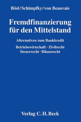 Abbildung von Bösl / Schimpfky / von Beauvais | Fremdfinanzierung für den Mittelstand | 2014 | Alternativen zum Bankkredit