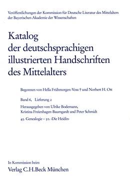 Abbildung von Katalog der deutschsprachigen illustrierten Handschriften des Mittelalters Band 6, Lfg. 2: 45. Genealogie - 50. 'Die Heidin' | 1. Auflage | 2014 | beck-shop.de