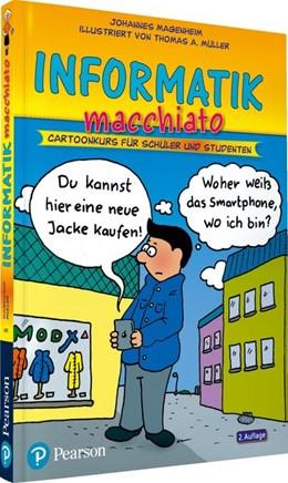 Abbildung von Magenheim | Informatik macchiato | 2. Auflage | 2013 | beck-shop.de