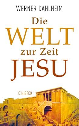 Abbildung von Dahlheim, Werner   Die Welt zur Zeit Jesu   4. Auflage   2015