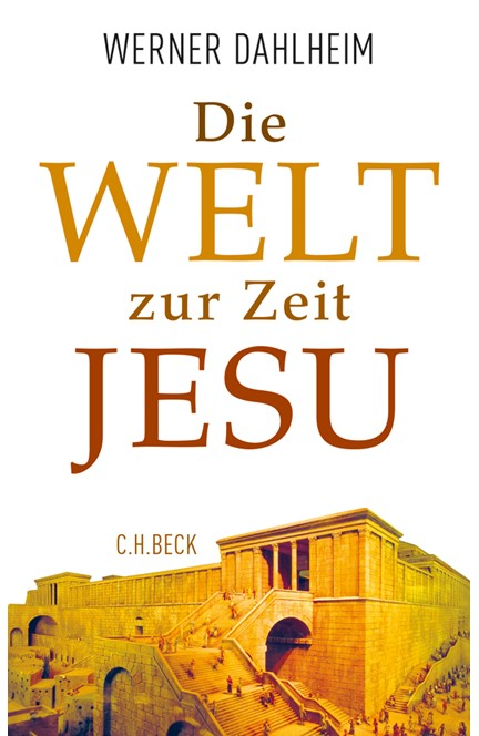 Cover: Werner Dahlheim, Die Welt zur Zeit Jesu