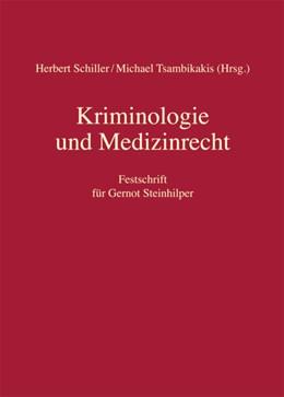 Abbildung von Schiller / Tsambikakis (Hrs.) | Kriminologie und Medizinrecht | 1. Auflage | 2013 | beck-shop.de