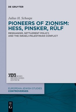 Abbildung von Schoeps | Pioneers of Zionism: Hess, Pinsker, Rülf | 2013 | Messianism, Settlement Policy,... | 2