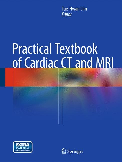 Practical Textbook of Cardiac CT and MRI   Lim, 2015   Buch (Cover)