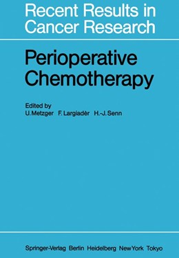 Abbildung von Metzger / Largiader / Senn | Perioperative Chemotherapy | 2011 | Rationale, Risk and Results | 98