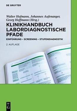 Abbildung von Hofmann / Aufenanger / Hoffmann | Klinikhandbuch Labordiagnostische Pfade | 2., aktualisierte und erweitere Auflage | 2014 | Einführung - Screening - Stufe...