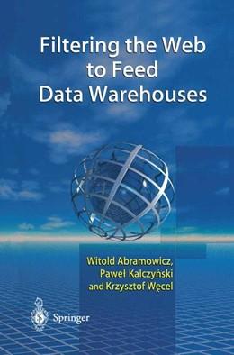 Abbildung von Abramowicz / Kalczynski / Wecel | Filtering the Web to Feed Data Warehouses | 2012