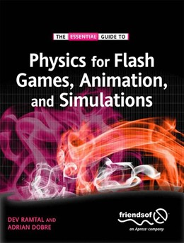 Abbildung von Dobre / Ramtal   Physics for Flash Games, Animation, and Simulations   1st ed.   2011