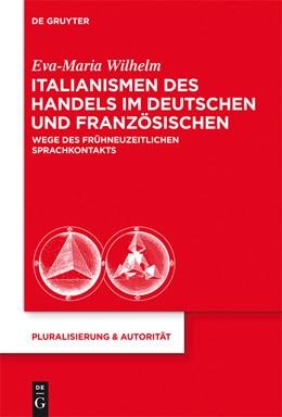 Abbildung von Wilhelm   Italianismen des Handels im Deutschen und Französischen   2013   Reflexe des frühneuzeitlichen ...   34