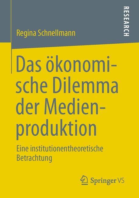 Das ökonomische Dilemma der Medienproduktion | Schnellmann, 2012 | Buch (Cover)