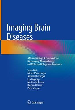 Abbildung von Weis / Sonnberger | Imaging Brain Diseases | 1. Auflage | 2020 | beck-shop.de
