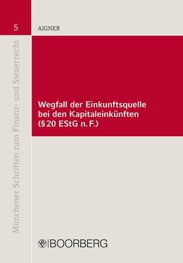Abbildung von Aigner | Wegfall der Einkunftsquelle bei den Kapitaleinkünften (§ 20 EStG n.F.) | 2013 | Die steuerliche Behandlung der... | 5