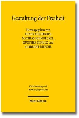 Abbildung von Schorkopf / Schmoeckel / Schulz / Ritschl | Gestaltung der Freiheit | 2013 | Regulierung von Wirtschaft zwi... | 6