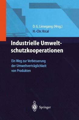Abbildung von Krcal / Liesegang | Industrielle Umweltschutzkooperationen | 2012 | Ein Weg zur Verbesserung der U...