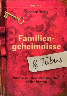 Abbildung von Döring   Familiengeheimnisse und Tabus   2013   Wie Sie sich Ihrer Vergangenhe...