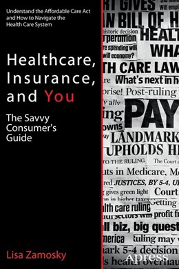 Abbildung von Zamosky | Healthcare, Insurance, and You | 1st ed. | 2013 | The Savvy Consumer's Guide