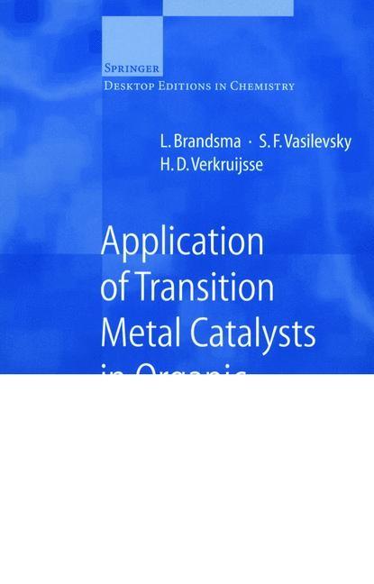 Application of Transition Metal Catalysts in Organic Synthesis   Brandsma / Vasilevsky / Verkruijsse, 1999   Buch (Cover)