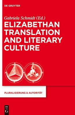 Abbildung von Schmidt | Elizabethan Translation and Literary Culture | 2013 | 36