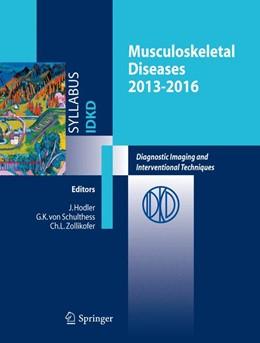 Abbildung von Hodler / von Schulthess / Zollikofer | Musculoskeletal Diseases 2013-2016 | 2013 | Diagnostic Imaging