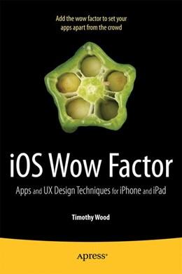 Abbildung von Wood | iOS Wow Factor | 1st ed. | 2011 | UX Design Techniques for iPhon...