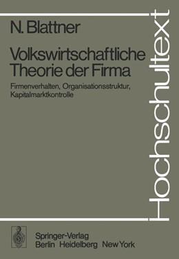 Abbildung von Blattner | Volkswirtschaftliche Theorie der Firma | 1. Auflage | 1977 | beck-shop.de