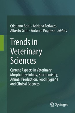 Abbildung von Boiti / Ferlazzo / Gaiti / Pugliese | Trends in Veterinary Sciences | 2013 | Current Aspects in Veterinary ...