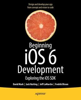 Abbildung von Mark / Nutting / LaMarche | Beginning iOS 6 Development | 1st ed. | 2013 | Exploring the iOS SDK