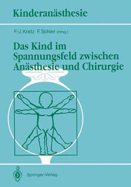 Abbildung von Kretz / Schier | Das Kind im Spannungsfeld zwischen Anästhesie und Chirurgie | 1991