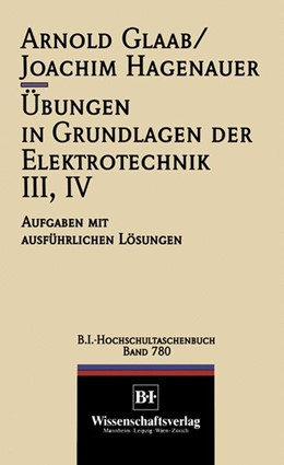 Abbildung von Glaab / Hagenauer   Übungen in Grundlagen der Elektrotechnik III, IV   1996   Aufgaben mit ausführlichen Lös...