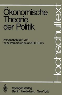 Abbildung von Pommerehne / Frey   Ökonomische Theorie der Politik   1. Auflage   1979   beck-shop.de
