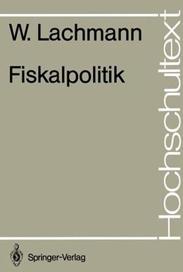 Abbildung von Lachmann   Fiskalpolitik   1. Auflage   1986   beck-shop.de